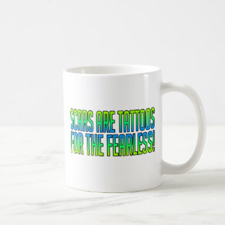 Scars Are Tattoos For the Fearless Basic White Mug