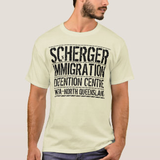 Scherger Immigration Detention Centre T-Shirt