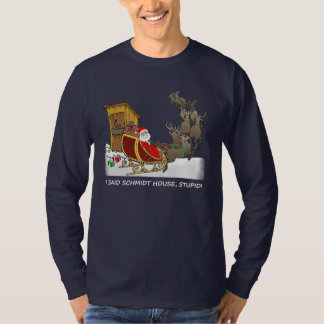 Schmidt House Funny Christmas Shirt
