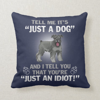 SCHNAUZER - Its Not Just A Dog! Cushion