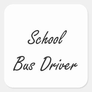 School Bus Driver Artistic Job Design Square Sticker