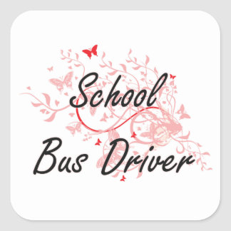 School Bus Driver Artistic Job Design with Butterf Square Sticker