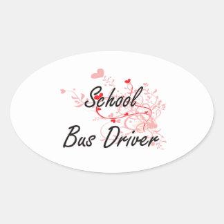 School Bus Driver Artistic Job Design with Hearts Oval Sticker