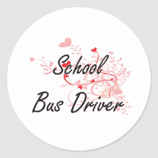 School Bus Driver Artistic Job Design with Hearts Round Sticker
