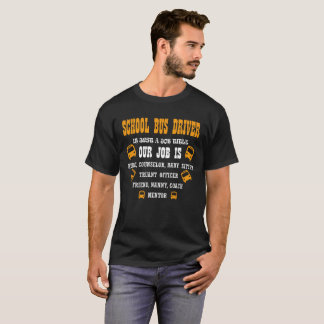 School Bus Driver Is Just A Job Title Our Job T-Shirt