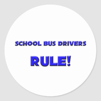 School Bus Drivers Rule Round Sticker