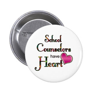 School Counselors Have Heart 6 Cm Round Badge