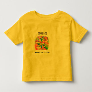 School Days Toddler T-Shirt
