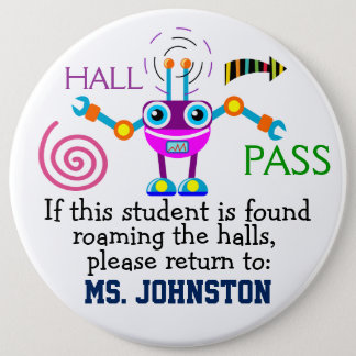 School Hall Pass / Robot - SRF 6 Cm Round Badge