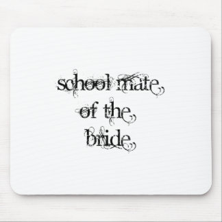 School Mate of the Bride Mousepad