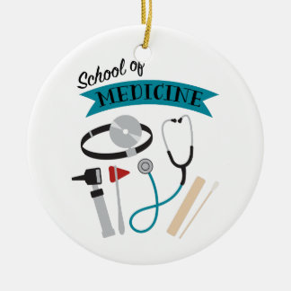 School Of Medicine Ceramic Ornament