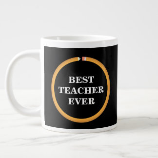 School Pencil Best Teacher Ever Large Coffee Mug