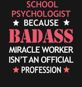 4e6bc027 School Psychologist Gift - Badass Miracle Worker T-Shirt