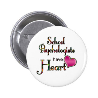 School Psychologists Have Heart 6 Cm Round Badge