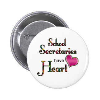 School Secretaries Have Heart 6 Cm Round Badge