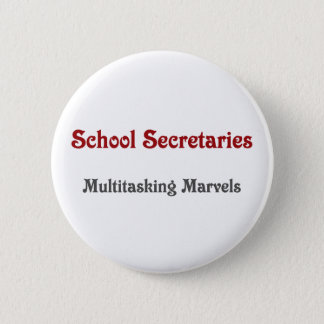 School Secretaries Multitasking Marvels 6 Cm Round Badge