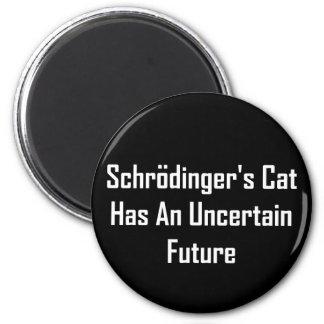 Schrodinger's Cat Has An Uncertain Future 6 Cm Round Magnet
