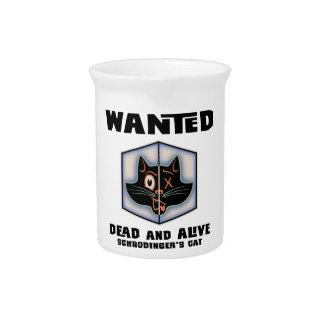 Schrodinger's Cat Wanted Beverage Pitchers