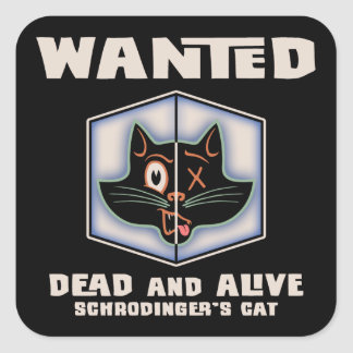 Schrodinger's Cat Wanted Square Sticker