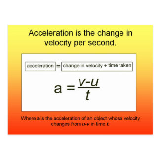 Science, Acceleration is the increase in velocity Postcard