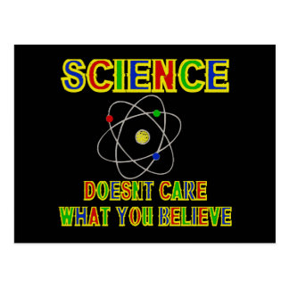SCIENCE! Does Not Care What You Believe Postcard
