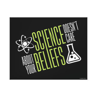 Science Doesn't Care Canvas Print