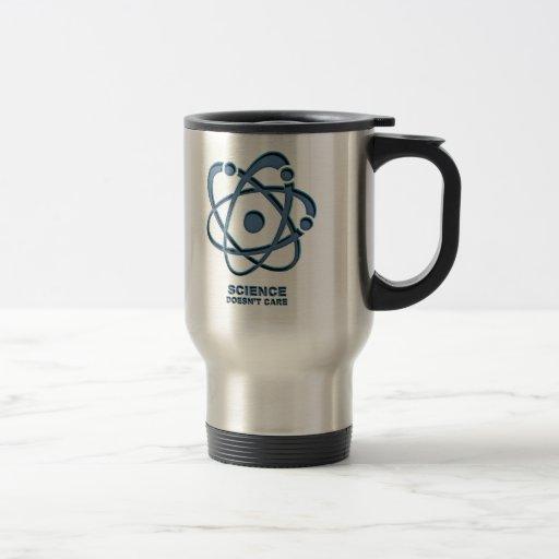 Science Doesn't Care Coffee Mug