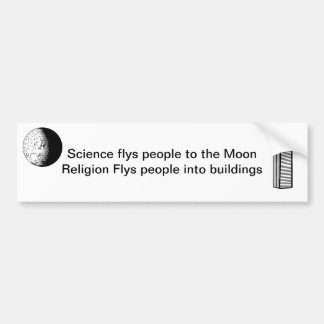 Science flys people to the Moon Car Bumper Sticker