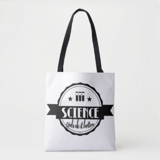 Science. Girls Do It Better Tote Bag