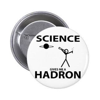 Science Gives Me a Hadron Stick Figure Nerd Gear Buttons