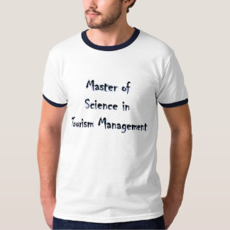 Science in Tourism Management T Shirt