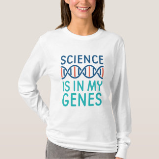 Science Is In My Genes T-Shirt