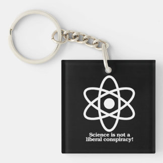 Science is Not a liberal conspiracy - Science Symb Key Ring