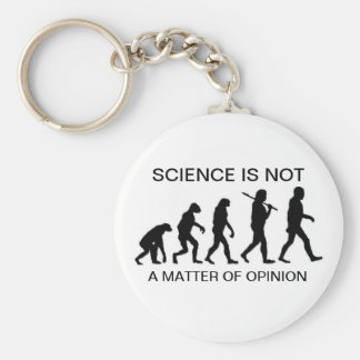 Science Is Not A Matter Of Opinion Keychain