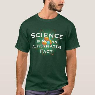 """""""Science Is Not An Alternative Fact"""" T-Shirt"""