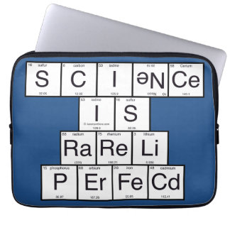 Science Is Rarely Perfect Laptop Sleeve