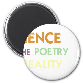 Science is the Poetry of Reality 6 Cm Round Magnet