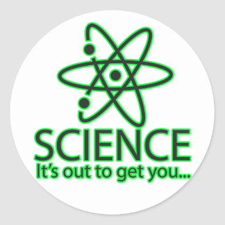 science, it's out to get you... classic round sticker