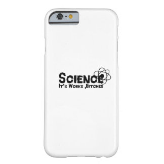 Science It's Works B's Funny Gifts Barely There iPhone 6 Case