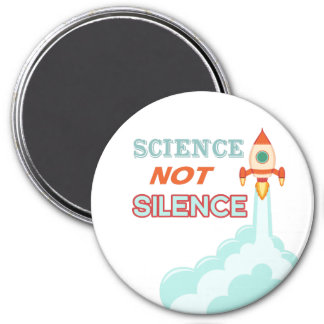 Science not Silence rocket ship magnet