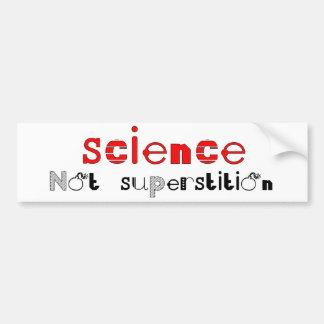 Science Not Superstition Bumper Sticker