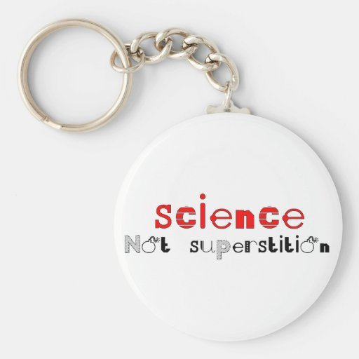 Science Not Superstition Keychain