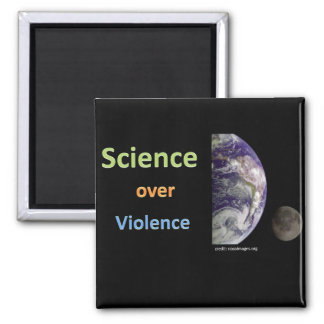 Science over Violence Square Magnet