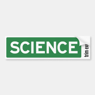 Science Road Sign Bumper Sticker