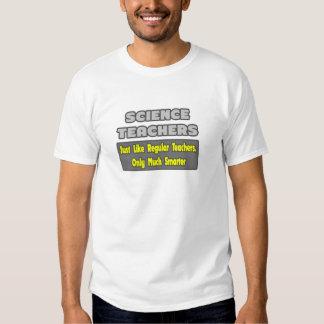 Science Teachers...Smarter T-shirt