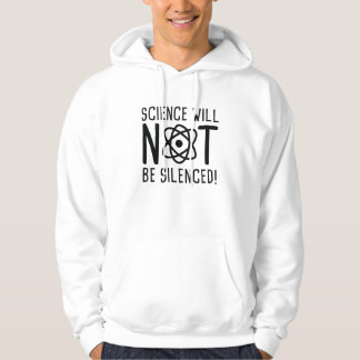 Science Will Not Be Silenced Hoodie