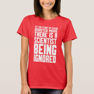 scientist Being Ignored T-Shirt