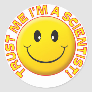 Scientist Trust Me Classic Round Sticker