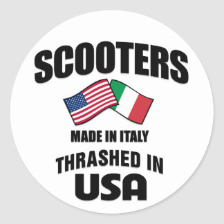 Scooters Made In Italy Thrashed in USA Classic Round Sticker