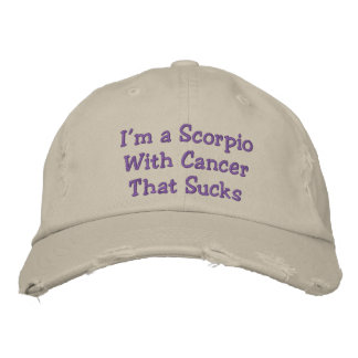 Scorpio With Cancer That Sucks, Distressed Hat. Embroidered Hat